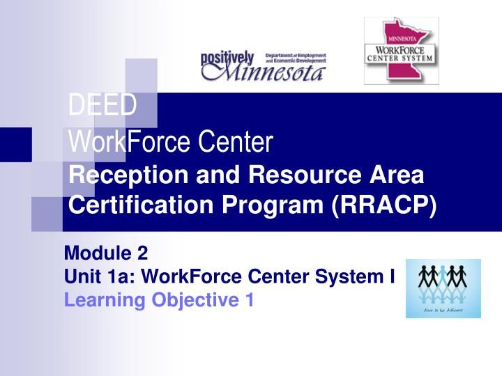 Deed workforce center reception and resource area certification program rracp