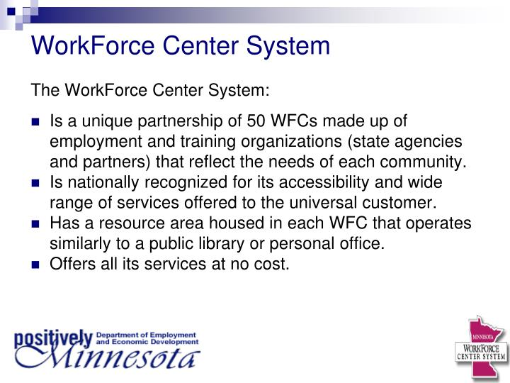 WorkForce Center System