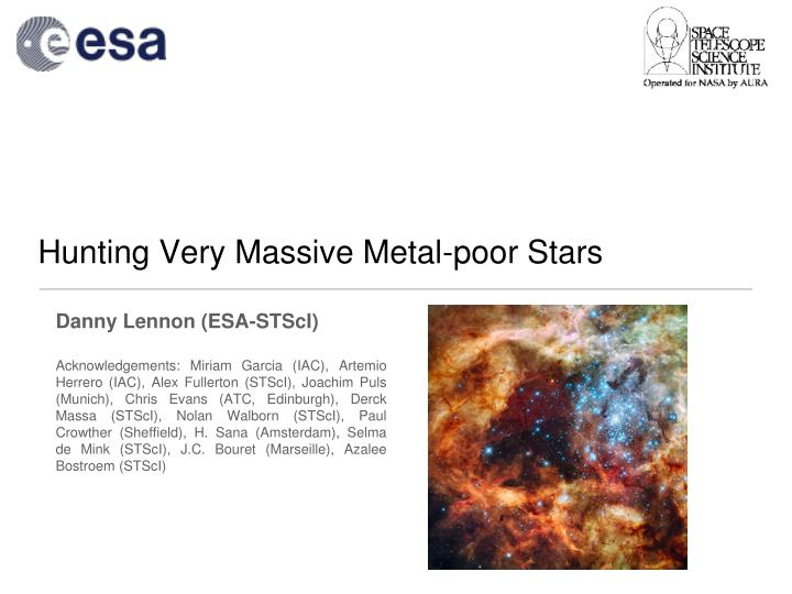 Hunting very massive metal poor stars