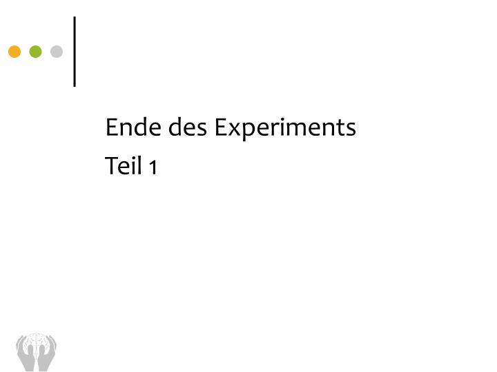 Ende des Experiments