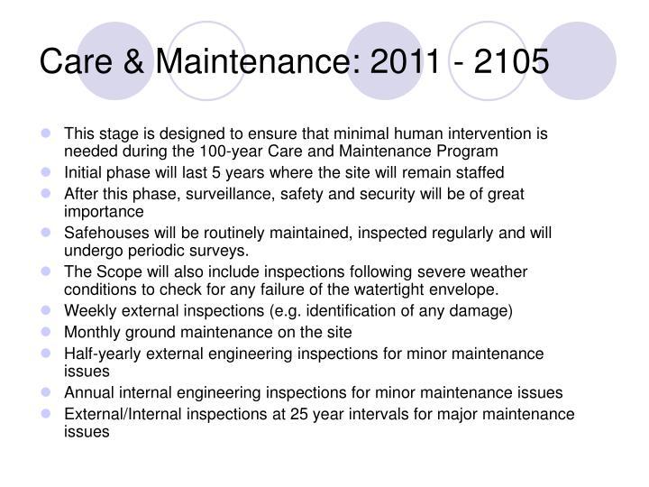 Care & Maintenance: 2011 - 2105
