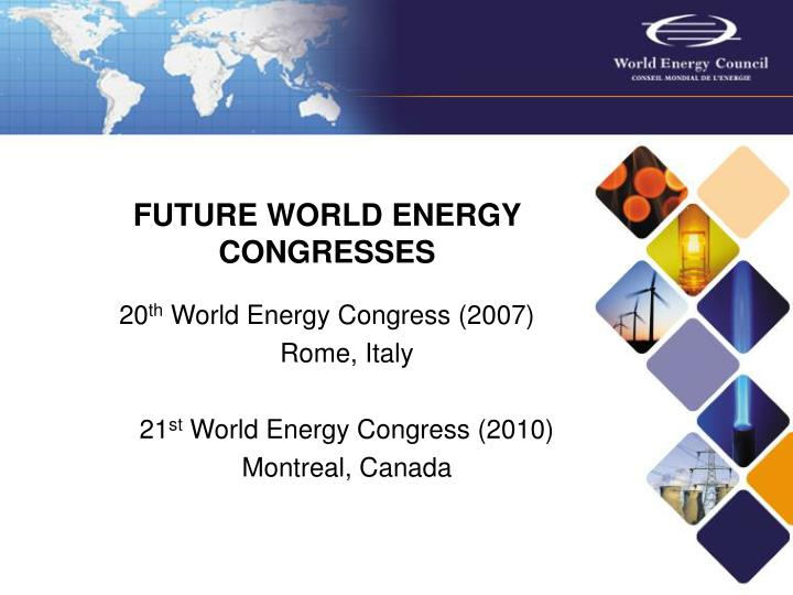 FUTURE WORLD ENERGY CONGRESSES