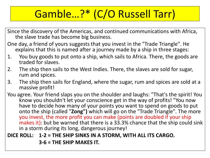 Gamble…?* (C/O Russell