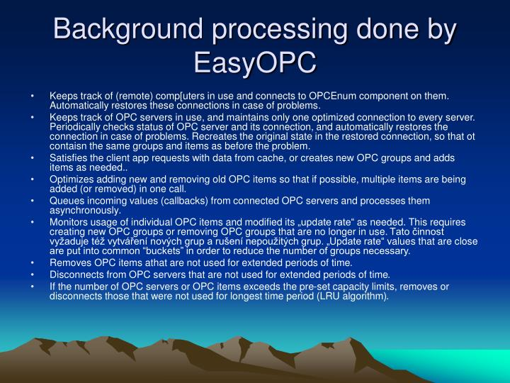 Background processing done by EasyOPC