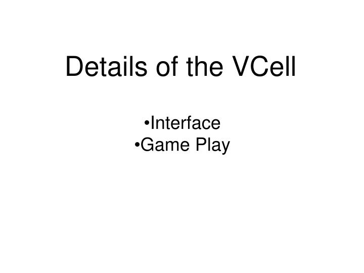 Details of the VCell
