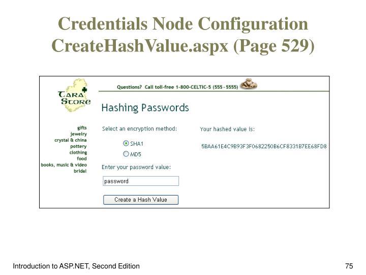 Credentials Node Configuration CreateHashValue.aspx (Page 529)
