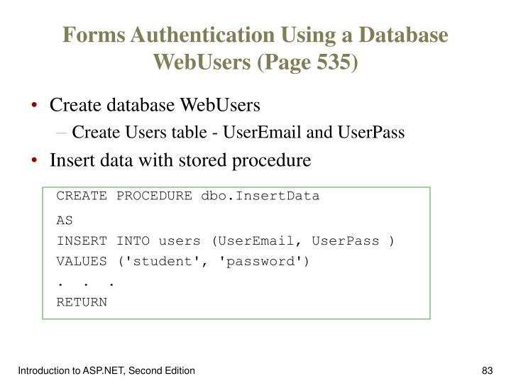 Forms Authentication Using a Database WebUsers (Page 535)