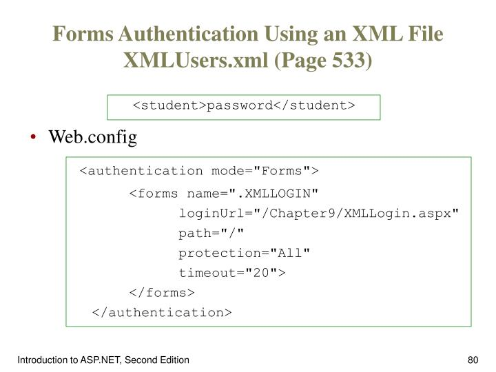 Forms Authentication Using an XML File XMLUsers.xml (Page 533)