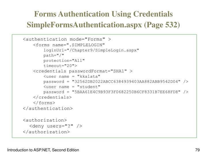 Forms Authentication Using Credentials  SimpleFormsAuthentication.aspx (Page 532)