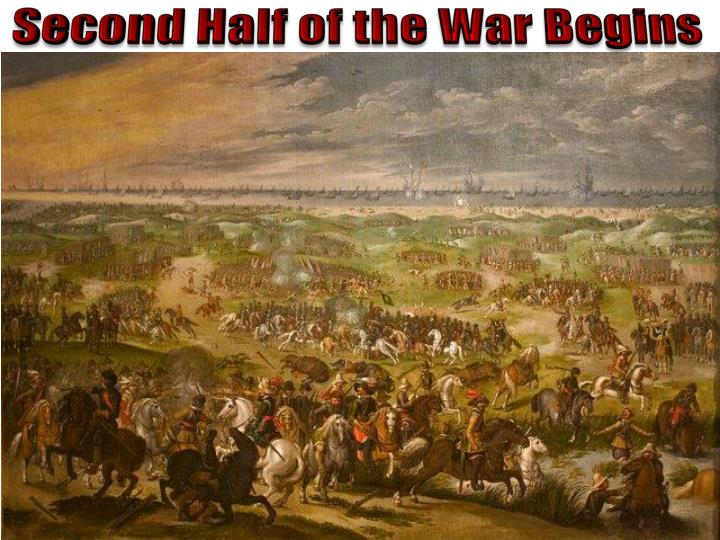 Second Half of the War Begins