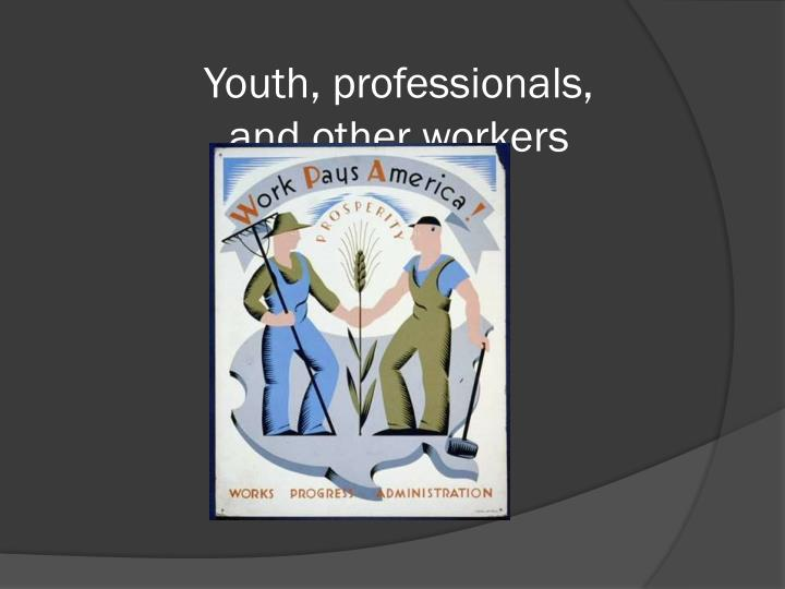 Youth, professionals,