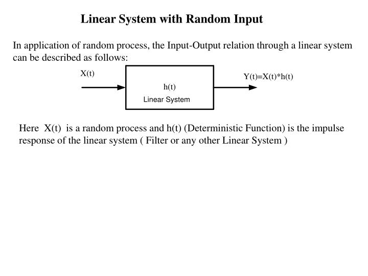 Linear System with Random Input