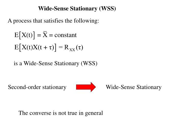 Wide-Sense Stationary (WSS)