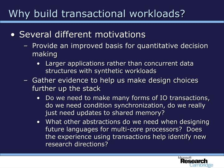 Why build transactional workloads?
