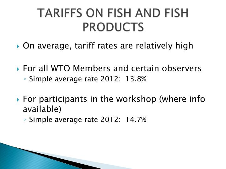 On average, tariff rates are relatively high