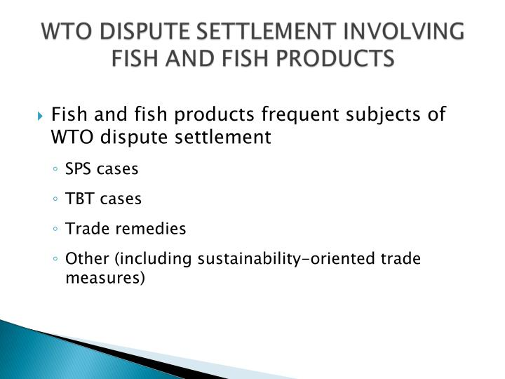 Fish and fish products frequent subjects of WTO dispute settlement