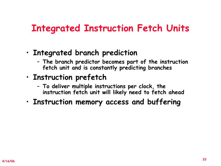 Integrated Instruction Fetch Units