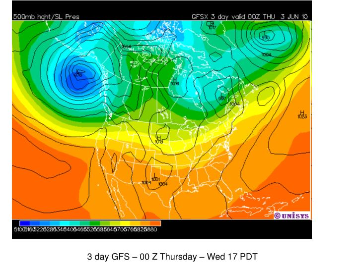 3 day GFS – 00 Z Thursday – Wed 17 PDT
