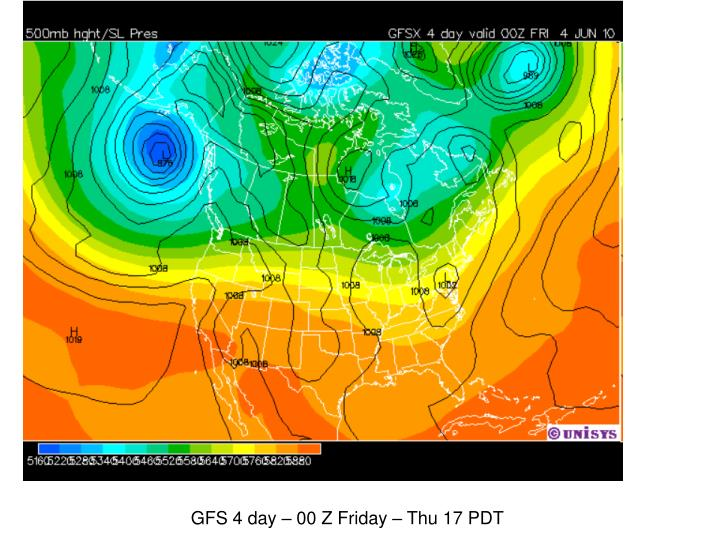 GFS 4 day – 00 Z Friday – Thu 17 PDT