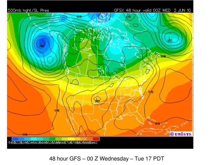 48 hour GFS – 00 Z Wednesday – Tue 17 PDT
