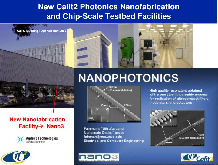 New calit2 photonics nanofabrication and chip scale testbed facilities