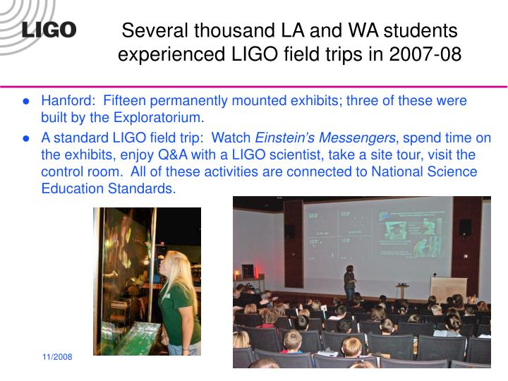 Several thousand LA and WA students experienced LIGO field trips in 2007-08