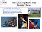 the ligo livingston science education center