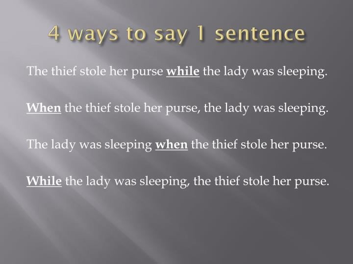 4 ways to say 1 sentence