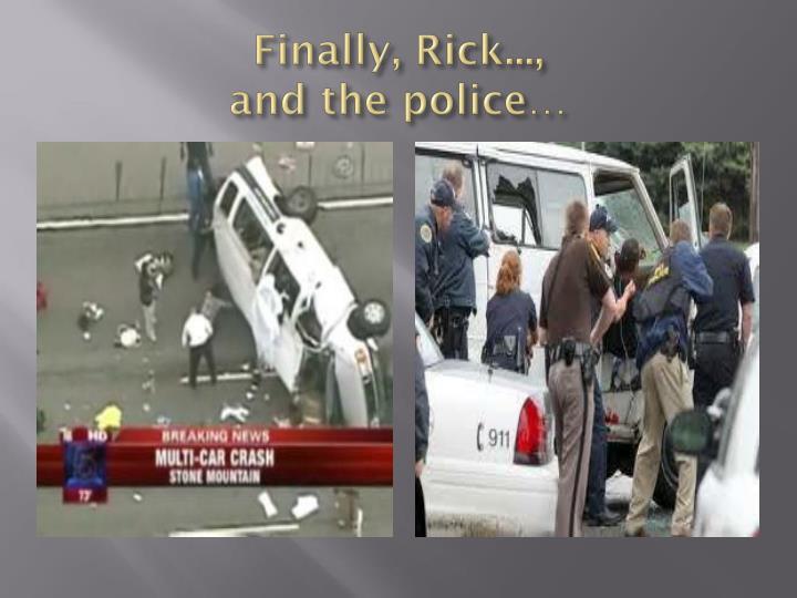 Finally, Rick...,
