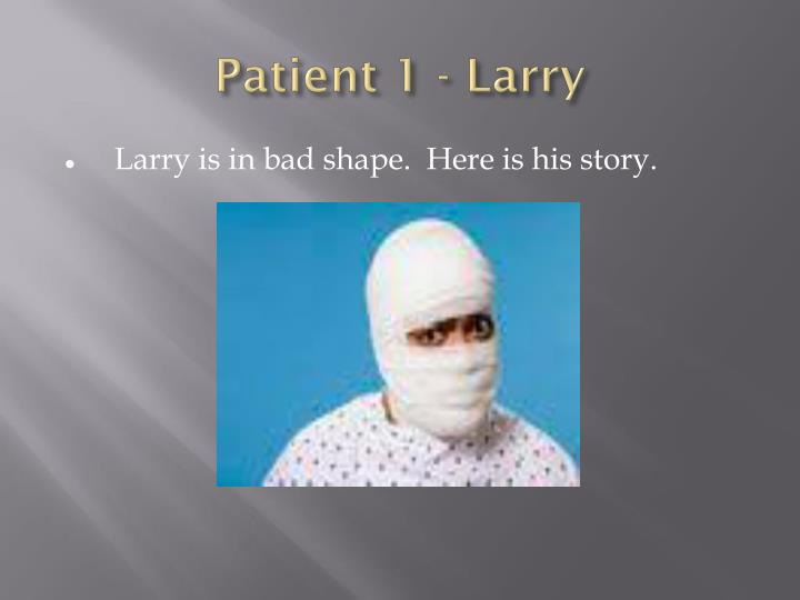 Patient 1 - Larry