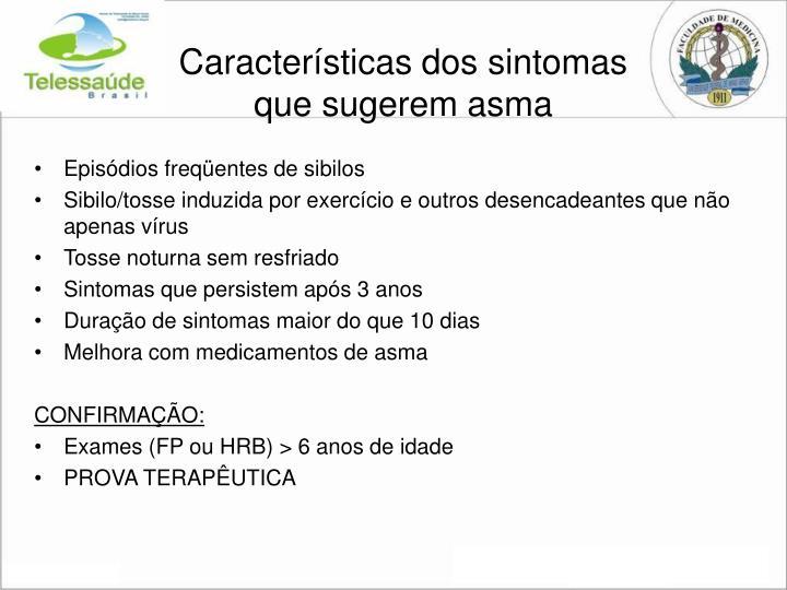 Características dos sintomas que sugerem asma
