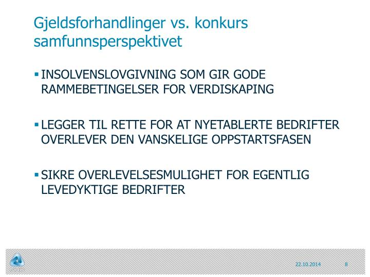 Gjeldsforhandlinger vs. konkurs samfunnsperspektivet