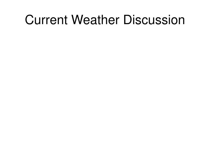 Current Weather Discussion