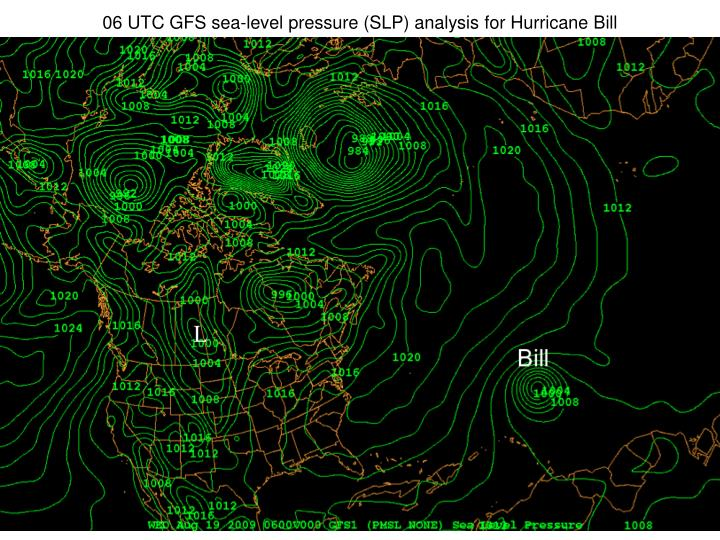 06 UTC GFS sea-level pressure (SLP) analysis for Hurricane Bill