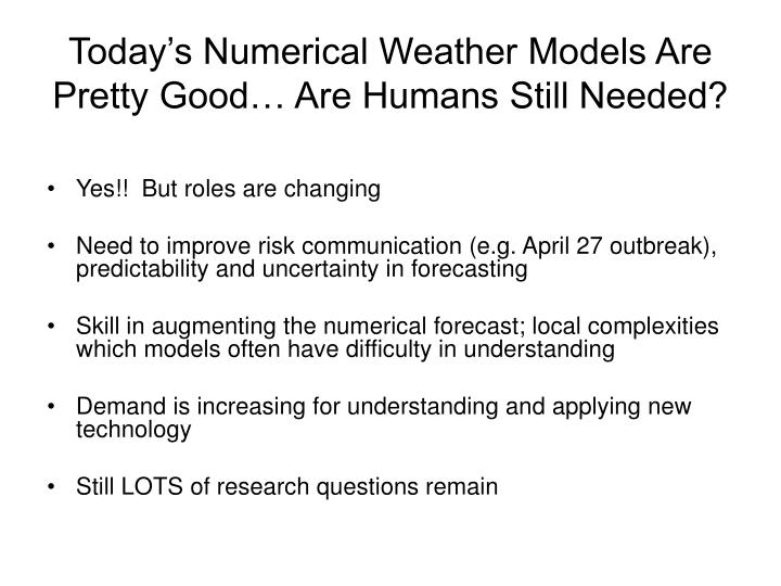 Today's Numerical Weather Models Are Pretty Good… Are Humans Still Needed?