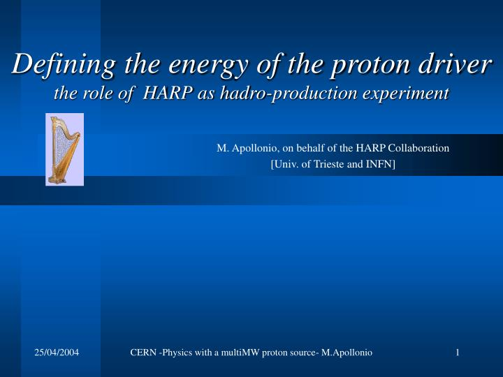 Defining the energy of the proton driver the role of harp as hadro production experiment