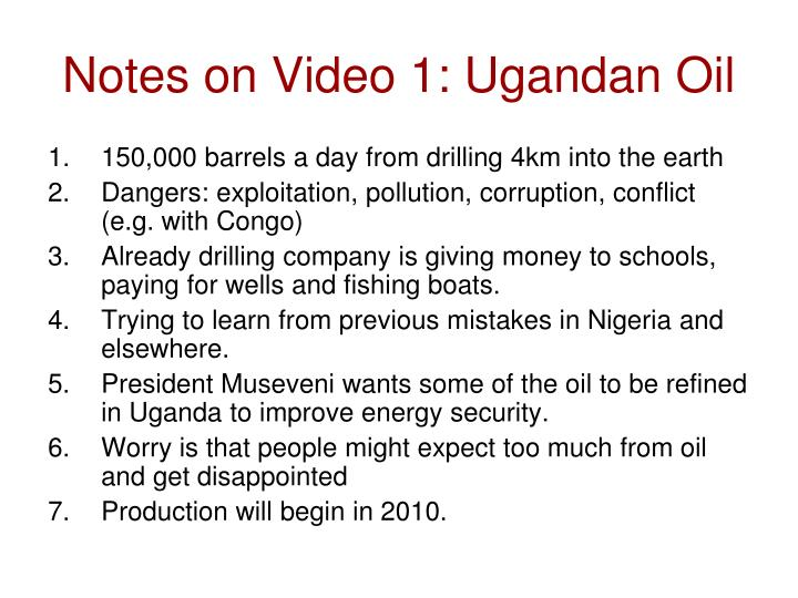 Notes on Video 1: Ugandan Oil