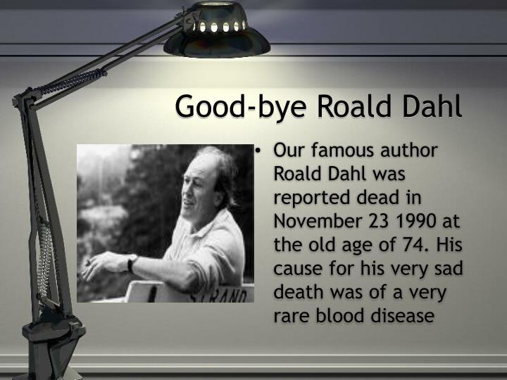 Good-bye Roald Dahl