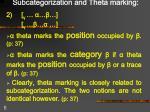 subcategorization and theta marking1