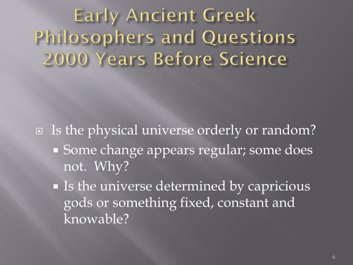 Early Ancient Greek Philosophers and Questions 2000 Years Before Science
