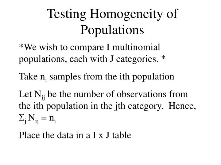 Testing Homogeneity of Populations
