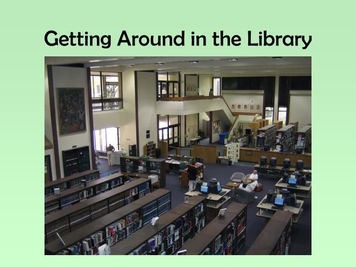 Getting Around in the Library