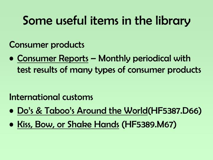 Some useful items in the library