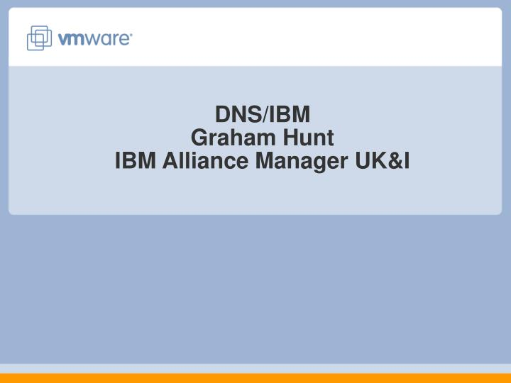 Dns ibm graham hunt ibm alliance manager uk i
