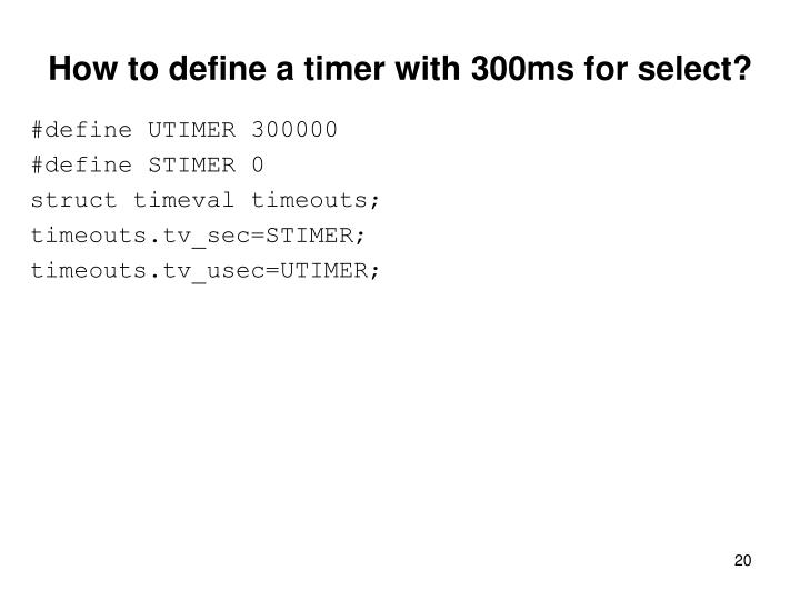 How to define a timer with 300ms for select?
