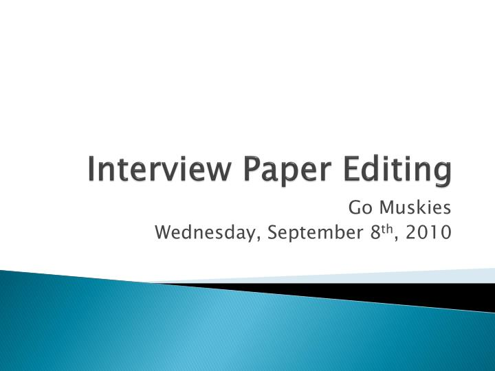 Interview Paper Editing