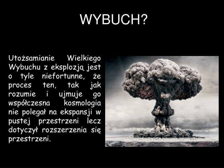 WYBUCH?