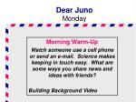 dear juno monday