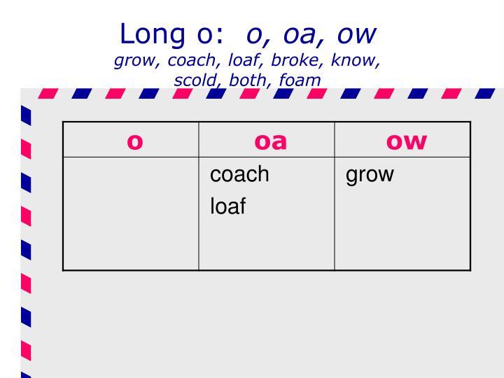 Long o: