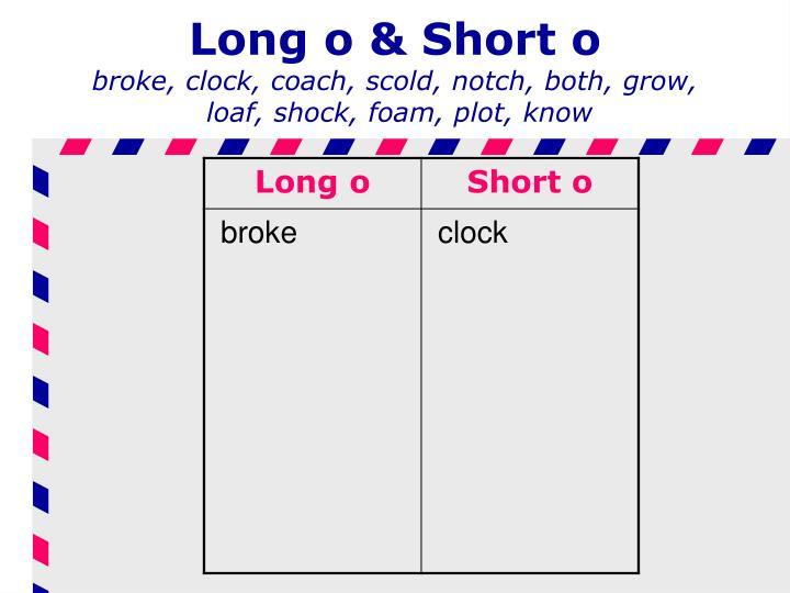 Long o & Short o